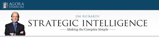 Jim Rickards' Strategic Intelligence